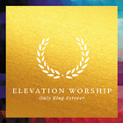 OnlyKingForever-ElevationWorship