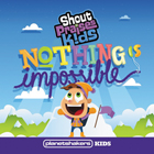 NothingIsImpossible-ShoutPraisesKids