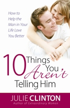 10 Things You Aren't Telling Him prnt