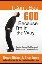 I Can't See God Because I'm In the Way