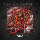 TimeStandStill-FamilyForce5