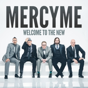 MercyMeWelcomeToTheNew-web